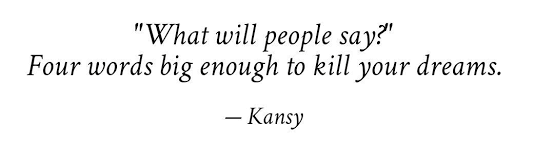 What Will People Say Kansy Quote